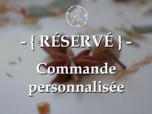 ~{ RÉSERVÉ }~ Commande personnalisée D.D.